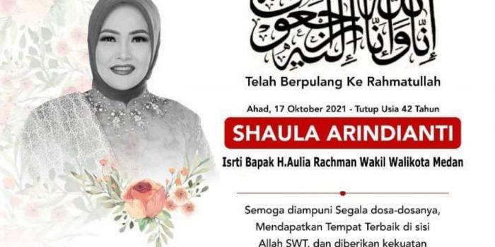 Berita Duka..Shaula Arindianti Istri dari Wakil Wali Kota Medan Tutup Usia